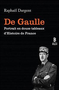 DE GAULLE PORTRAIT EN DOUZE TABLEAUX