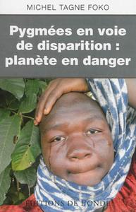 PYGMEES EN VOIE DE DISPARITION / PLANETE EN DANGER