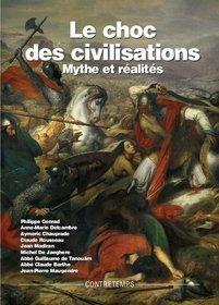 LE CHOC DES CIVILISATIONS. MYTHES ET REALITES ACTES UNIVERSITE ETE 2003