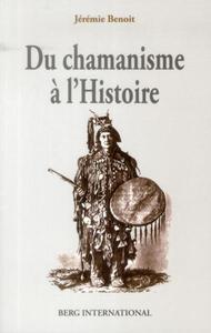 DU CHAMANISME A L'HISTOIRE