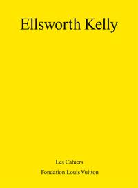 ELLSWORTH KELLY - LES CAHIERS DE LA FONDATION LOUIS VUITTO