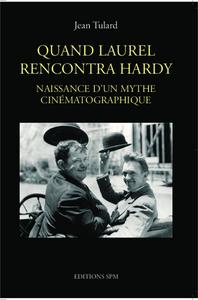 QUAND LAUREL RENCONTRA HARDY - NAISSANCE D'UN MYTHE CINEMATOGRAPHIQUE