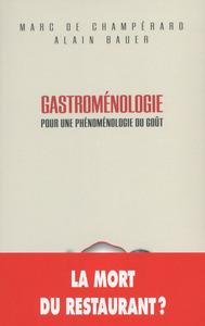 GASTROMENOLOGIE : POUR UNE PHENOMENOLOGIE DU GOUT