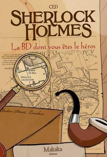 T01 - SHERLOCK HOLMES LA BD DONT VOUS ETES LE HEROS