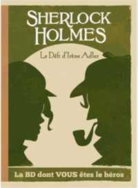 T04 - SHERLOCK HOLMES ET LE DEFI D IRENE ADLER - LE DEFI D'IRENE ADLER