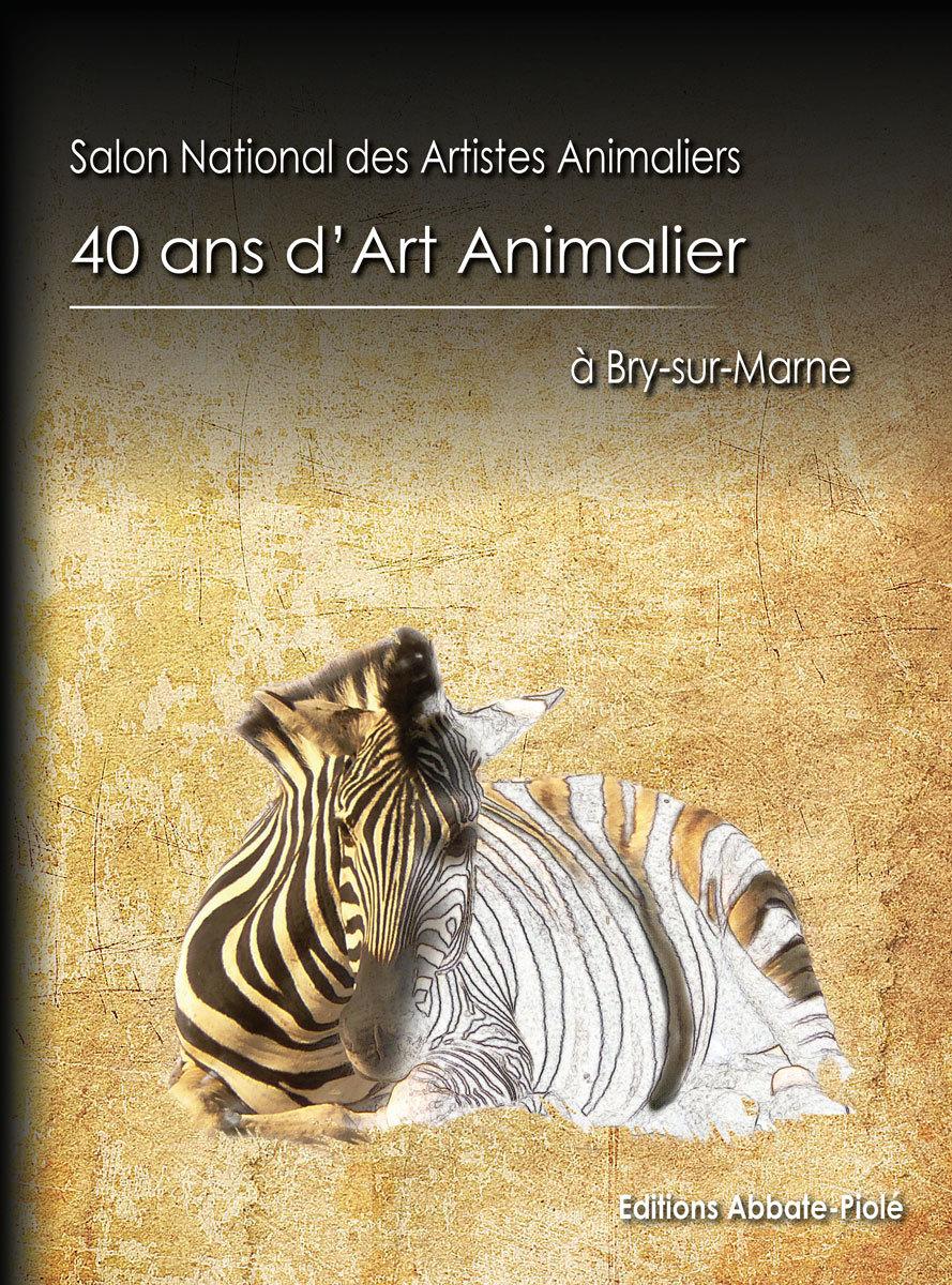 40 ANS D'ART ANIMALIER A BRY