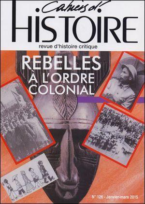 CAHIERS D'HISTOIRE N 125 REBELLES AU TRAVAIL  CAHH125