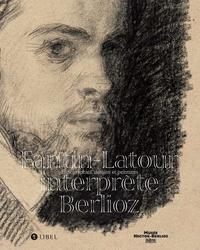 FANTIN-LATOUR INTERPRETE BERLIOZ : LITHOGRAPHIES, DESSINS ET PEINTURES