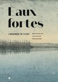 EAUX FORTES : L'IMAGINAIRE DU FLEUVE