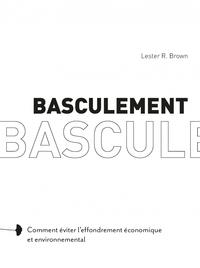 BASCULEMENT  COMMENT EVITER L'EFFONDREMENT ECONOMIQUE ET EN