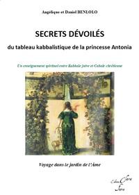 SECRETS DEVOILES DU TABLEAU KABBALISTIQUE DE LA PRINCESSE ANTONIA - UN ENSEIGNEMENT SPIRITUEL ENTRE
