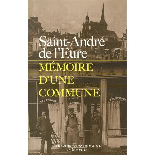 SAINT-ANDRE DE L'EURE MEMOIRE D'UNE COMMUNE