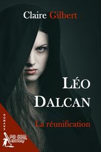 LEO DALCAN, LA REUNIFICATION