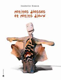 PETITES DEESSES ET PETITS DIEUX