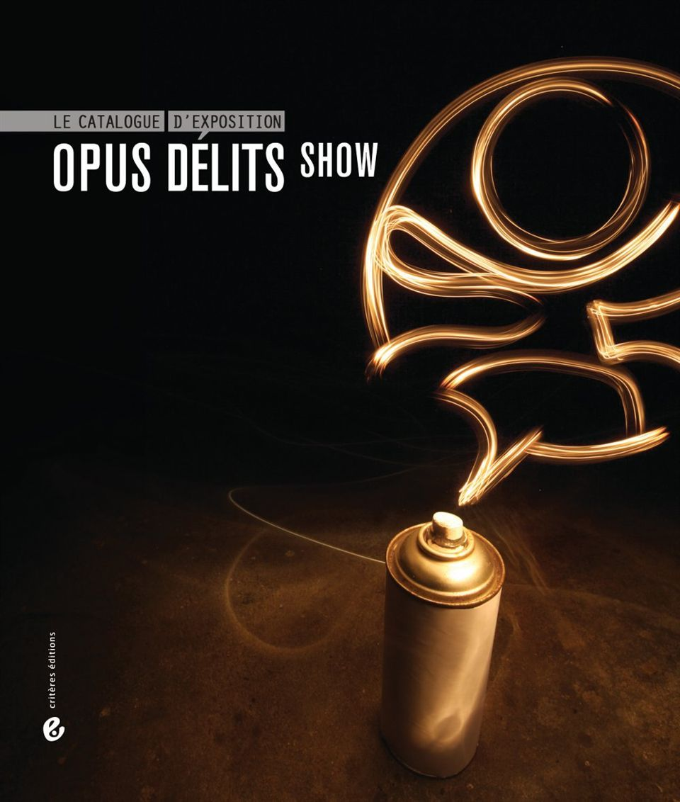 OPUS DELITS SHOW : LE CATALOGUE