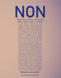 NON - NEGATION, NEGATIF, NEGATIVITE - ENTRE CHINE, JAPON ET EUROPE