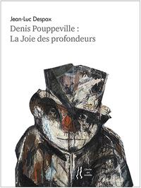 JEAN-LUC DESPAX - DENIS POUPPEVILLE : LA JOIE DES PROFONDEURS