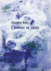 CLAUDINE BOHI - L'ENFANT DE NEIGE