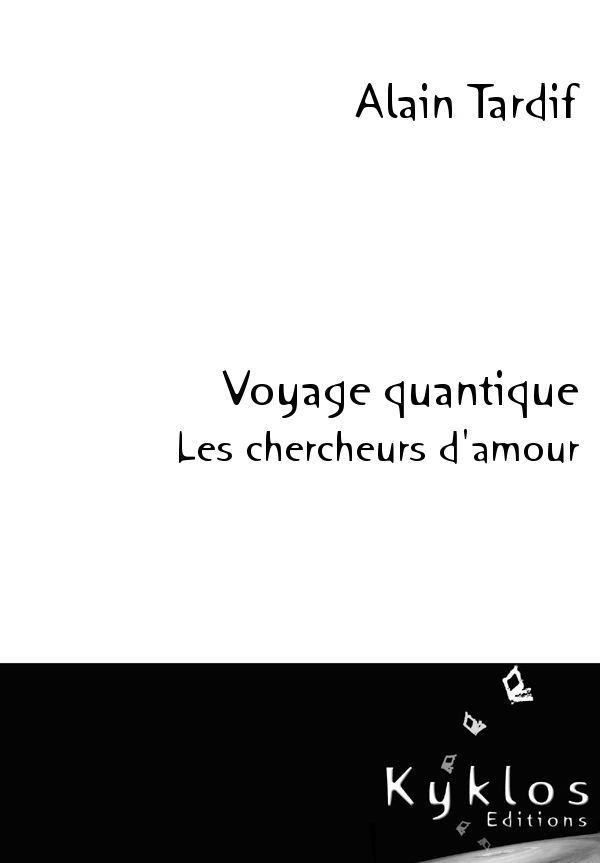 VOYAGE QUANTIQUE, LES CHERCHEURS D'AMOUR
