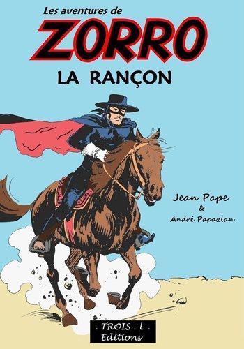 """""""LES AVENTURES DE ZORRO"""" - LA RANCON"""