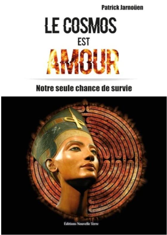 COSMOS EST AMOUR (LE) - NOTRE SEULE CHANCE DE SURVIE