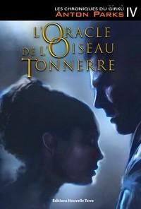 CHRONIQUES DU GIRKU (LES) TOME 4 : L'ORACLE DE L'OISEAU TONNERRE