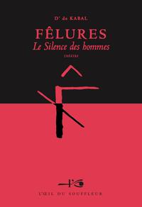 FELURES, LE SILENCE DES HOMMES