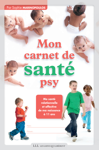 MON CARNET DE SANTE PSY - MA SANTE RELATIONNELLE ET AFFECTIVE DE MA NAISSANCE A 11 ANS
