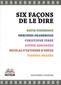 SIX FACONS DE LE DIRE