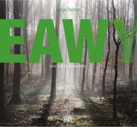 EAWY : UNE FORET ET DES HOMMES