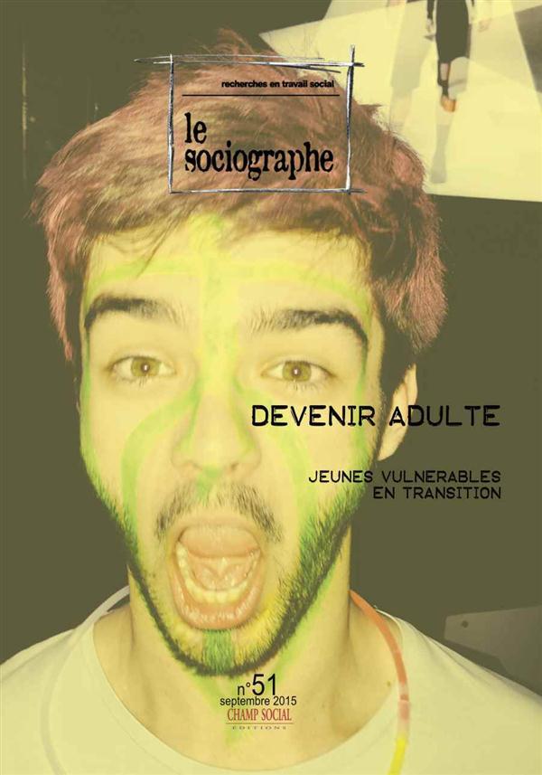 LE SOCIOGRAPHE N 51 : DEVENIR ADULTE, JEUNES VULNERABLES EN TRANSITION