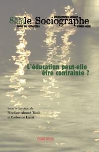LE SOCIOGRAPHE HORS SERIE N 8 : L EDUCATION PEUT ELLE ETRE CONTRAINTE?