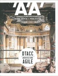 L'ARCHITECTURE D'AUJOURD'HUI HS / PROJECTS DTACC ARCHITECTURE AGILE  - MARS 2018