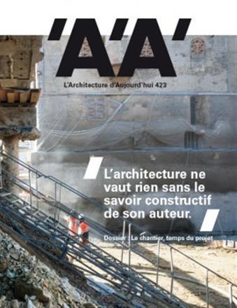 L ARCHITECTURE D AUJOURD HUI N 423 LE CHANTIER, TEMPS DU PROJET - MARS 2018