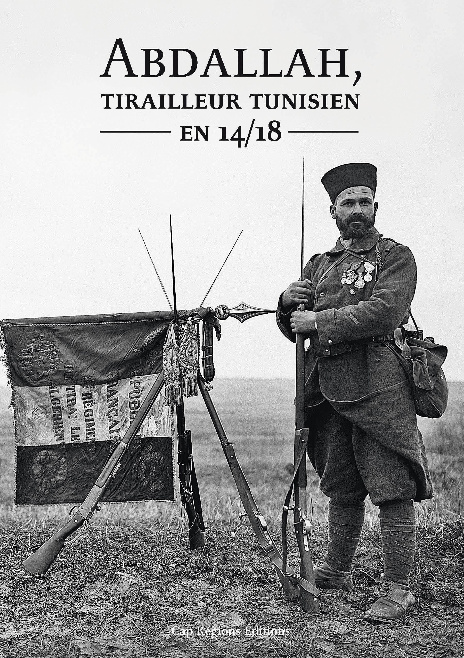 ABDALLAH, TIRAILLEUR TUNISIEN EN 14/18