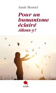 POUR UN HUMANISME ECLAIRE, ALLONS Y !