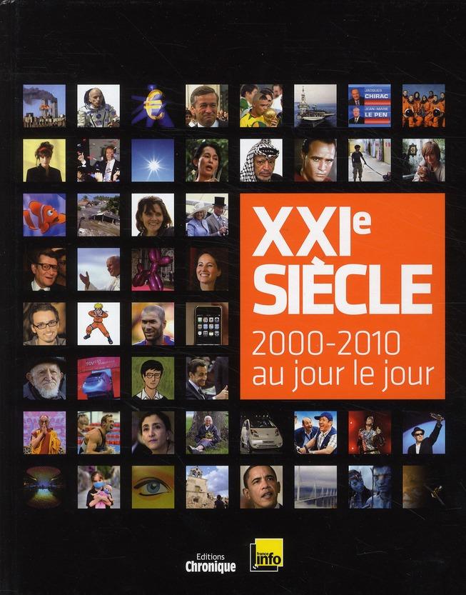 XXIE SIECLE 2000-2010 AU JOUR LE JOUR