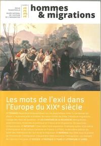 HOMMES & MIGRATIONS N  1321 - LES MOTS DE L EXIL DANS L EUROPE DU XIXE SIECLE - MAI 2018