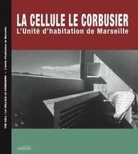 THE CELL/LA CELLULE LE CORBUSIER. L'UNITE D'HABITATION DE MARSEILLE.