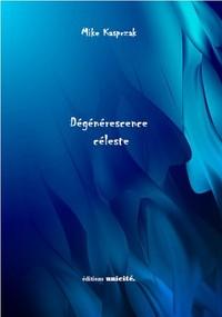 DEGENERESCENCE CELESTE