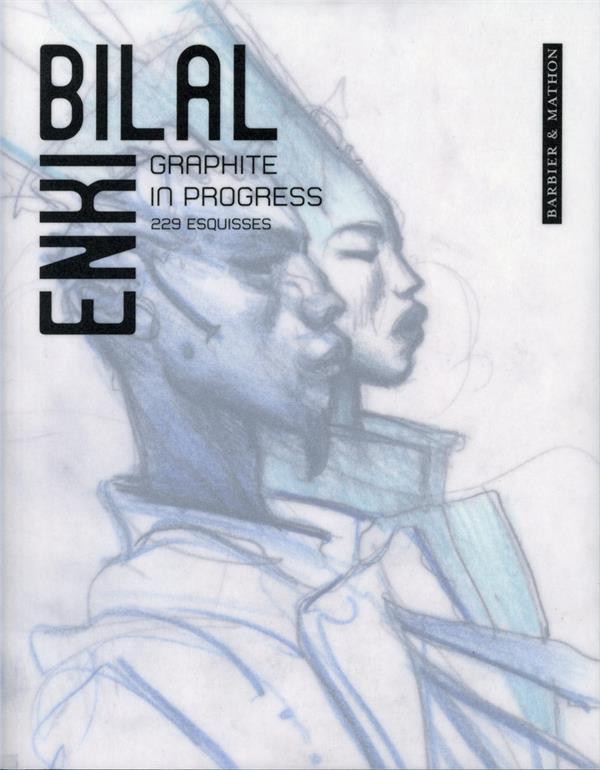 GRAPHITE IN PROGRESS ENKI BILAL