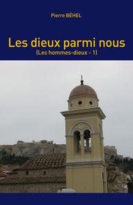 LES DIEUX PARMI NOUS (LES HOMMES-DIEUX - 1)