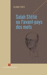 SALAH STETIE OU L AVANT-PAYS DES MOTS