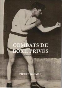 COMBATS DE BOXE PRIVES - DEUXIEME VOLUME - ALBUM DE PHOTOGRAPHIES ANCIENNES