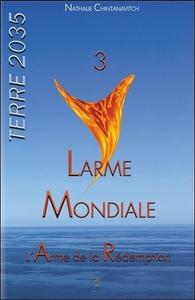 LARME MONDIALE - L'ARME DE LA REDEMPTION - TERRE 2035 TOME 3