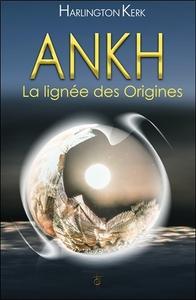 ANKH - LA LIGNEE DES ORIGINES