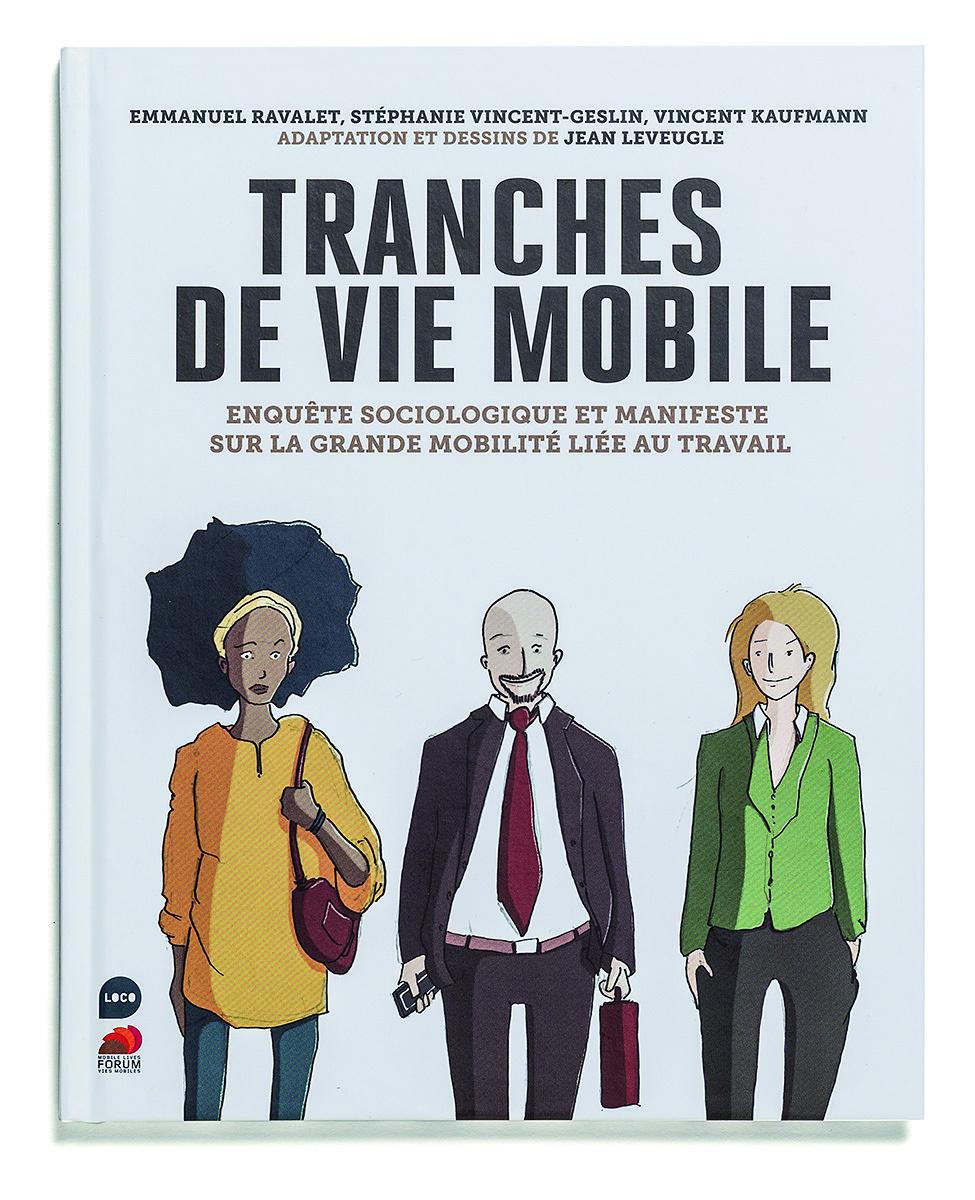 TRANCHES DE VIE MOBILE, ENQUETE SOCIOLOGIQUE SUR LA GRANDE MOBILITE LIEE AU TRAVAIL