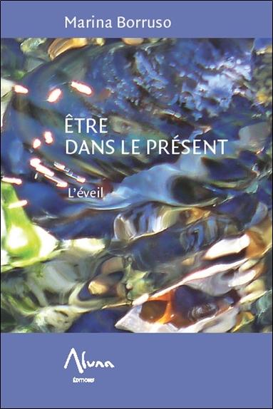 ETRE DANS LE PRESENT - L'EVEIL