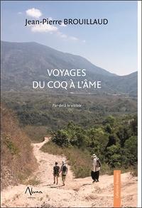 VOYAGES DU COQ A L'AME - PAR-DELA LE VISIBLE