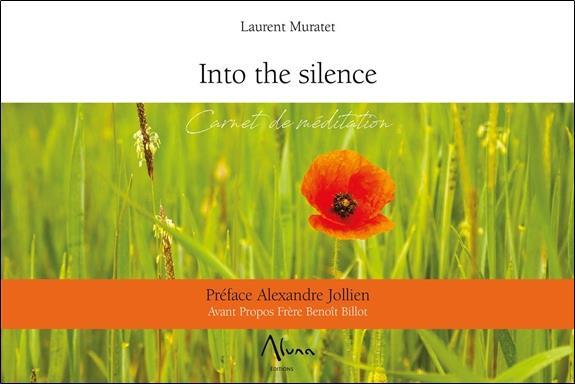INTO THE SILENCE - CARNET DE MEDITATION